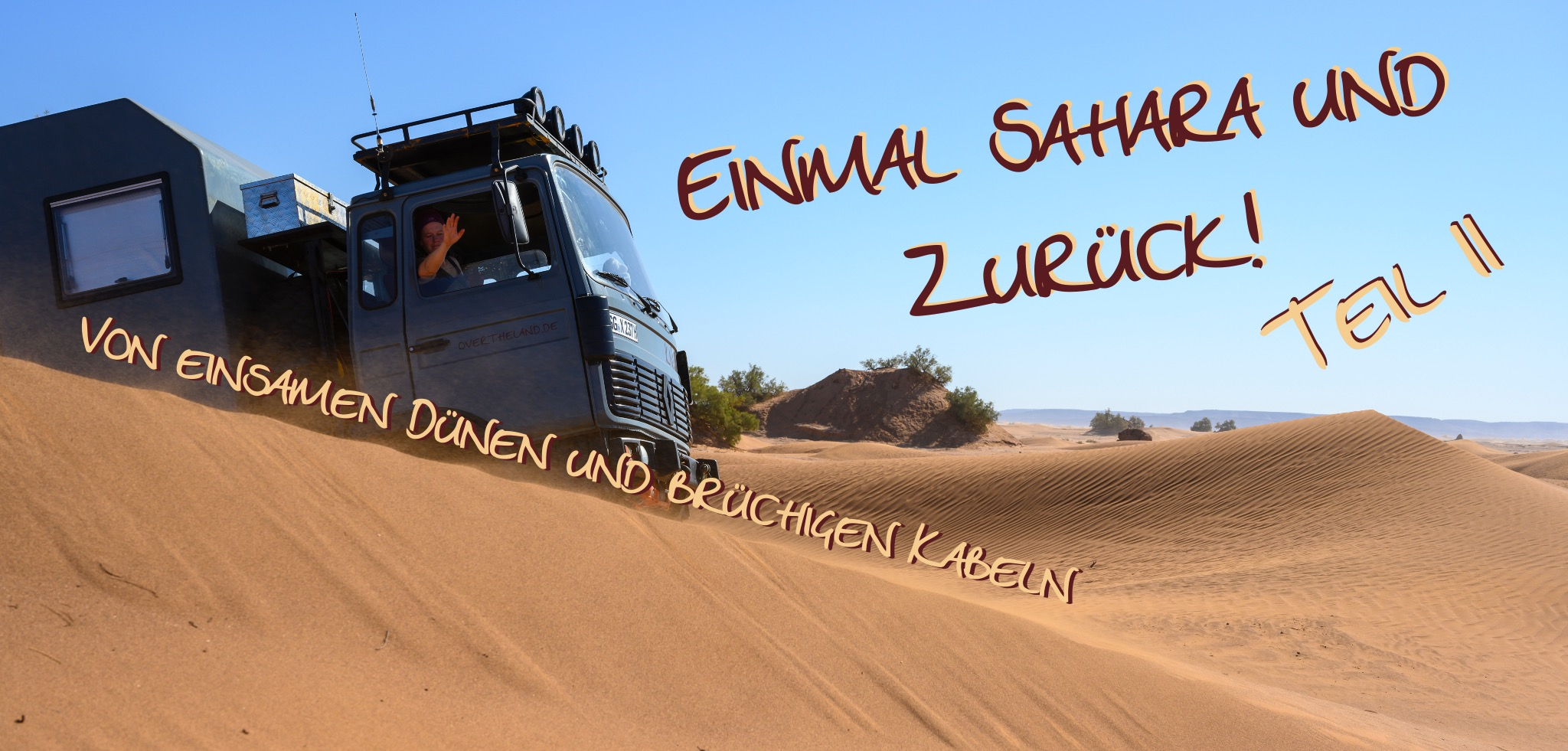 Einmal Sahara und zurück! Teil 2